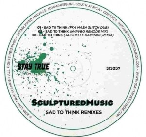 Sculptured Music - Sad to Think (Jazzuelle Darkside Remix)